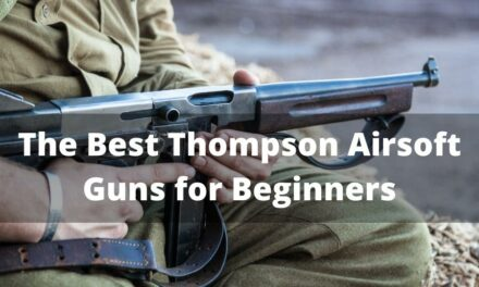 The Best Thompson Airsoft Guns for Beginners