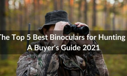 The Top 5 Best Binoculars for Hunting – A Buyer's Guide 2021